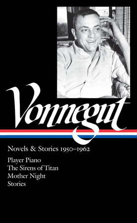 Kurt Vonnegut: Novels & Stories 1950-1962: Player Piano / The Sirens of Titan /