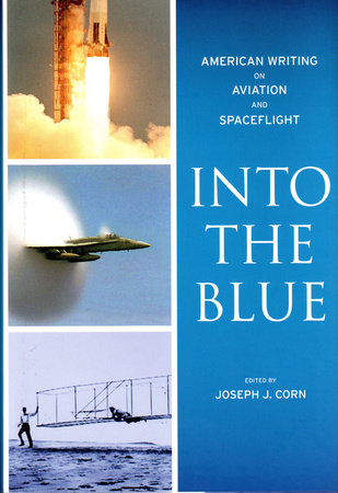 Into the Blue: American Writing on Aviation and Spaceflight by