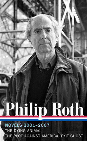Philip Roth: Novels 2001-2007 by Philip Roth