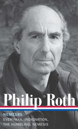 Philip Roth: Nemeses: Everyman / Indignation / The Humbling / Nemesis