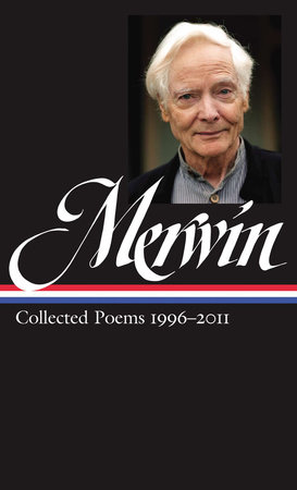 W.S. Merwin: Collected Poems 1996-2011