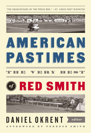 American Pastimes: the Very Best of Red Smith (The Library of America) by Red Smith