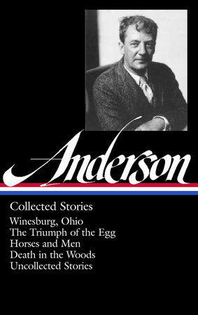 Sherwood Anderson: Collected Stories by Sherwood Anderson