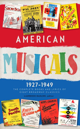 American Musicals: the Complete Books and Lyrics of Eight Broadway Classics, 1927-1949
