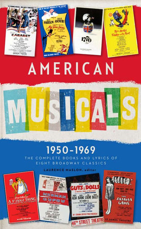 American Musicals: the Complete Books and Lyrics of Eight Broadway Classics, 1950-1969
