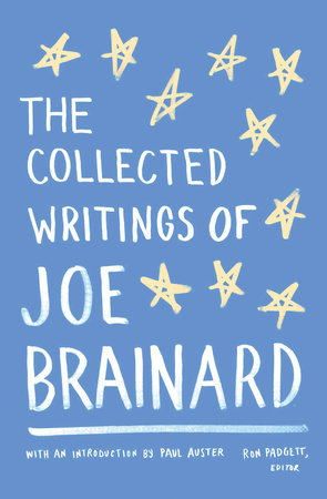The Collected Writings of Joe Brainard by Joe Brainard