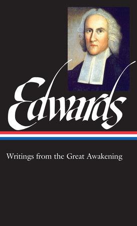 Jonathan Edwards: Writings from the Great Awakening by Jonathan Edwards