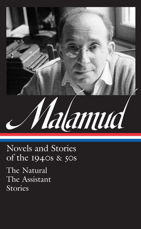 Bernard Malamud: Novels & Stories of the 1940s & 50s by Bernard Malamud