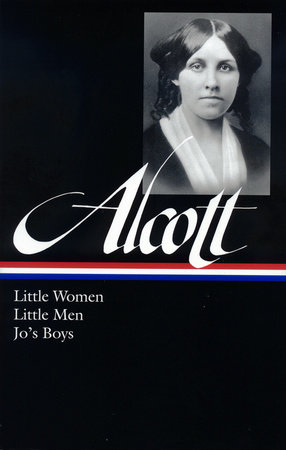 Louisa May Alcott: Little Women, Little Men, Jo's Boys