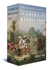 The American Revolution: Writings from the Pamphlet Debate 1764-1776