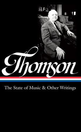 Virgil Thomson: The State of Music & Other Writings by Virgil Thomson