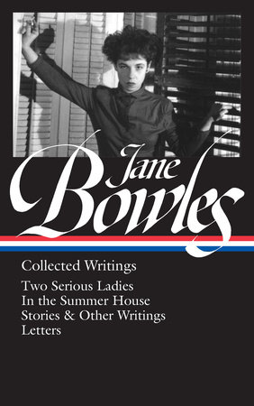 Jane Bowles: Collected Writings by Jane Bowles