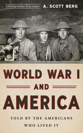 World War I and America: Told by the Americans Who Lived It