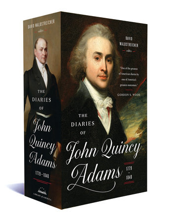 The Diaries of John Quincy Adams 1779-1848 by John Quincy Adams