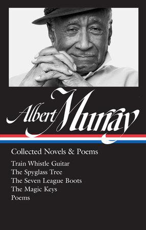 Albert Murray: Collected Novels & Poems