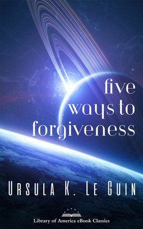 Five Ways to Forgiveness