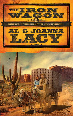 The Iron Wagon by Al Lacy and Joanna Lacy