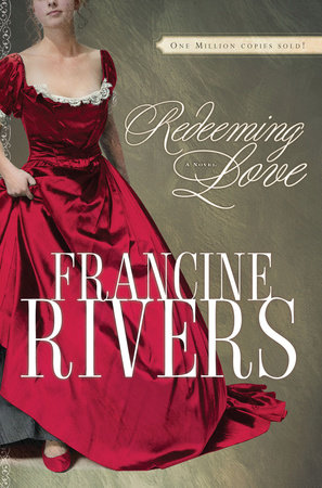 Redeeming Love by Francine Rivers
