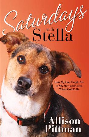Saturdays with Stella by Allison K. Pittman