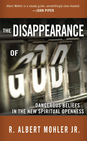 The Disappearance of God by Dr. R. Albert Mohler