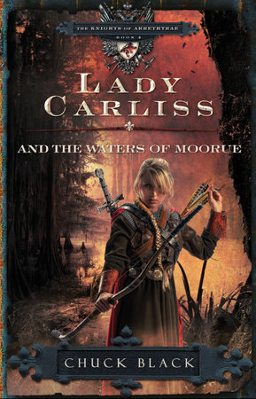 Lady Carliss and the Waters of Moorue by Chuck Black