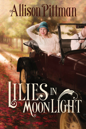 Lilies in Moonlight by Allison K. Pittman