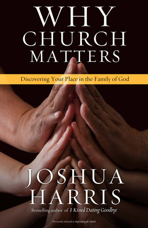 Stop Dating the Church! by Joshua Harris