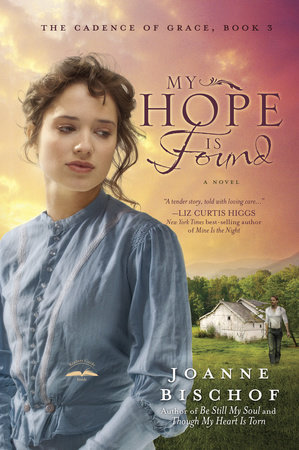 My Hope Is Found by Joanne Bischof