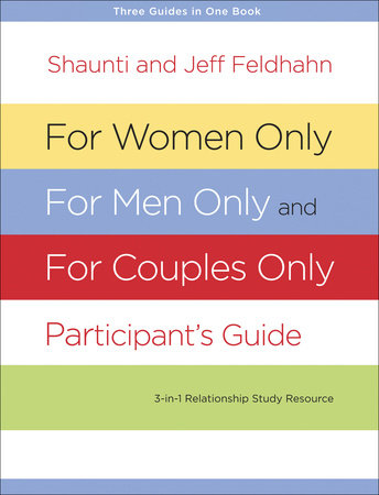For Women Only, For Men Only, and For Couples Only Participant's Guide by Shaunti Feldhahn and Jeff Feldhahn