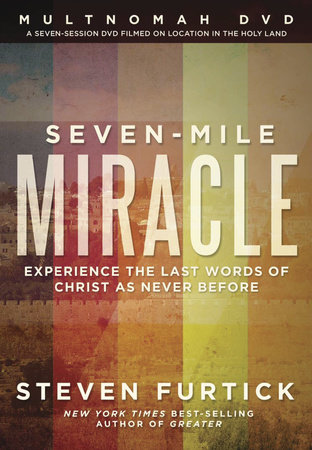 Seven-Mile Miracle DVD with Participant's Guide by Steven Furtick