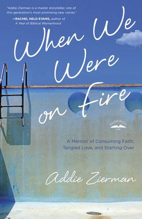 When We Were on Fire by Addie Zierman