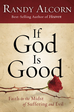 If God Is Good by Randy Alcorn