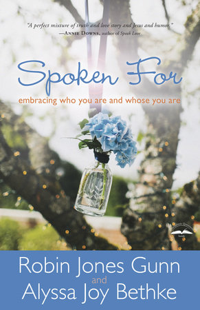 Spoken For by Robin Jones Gunn and Alyssa Joy Bethke