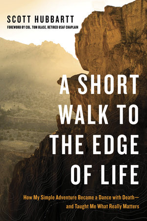 A Short Walk to the Edge of Life by Scott Hubbartt