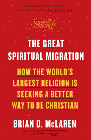 The Great Spiritual Migration by Brian D. Mclaren