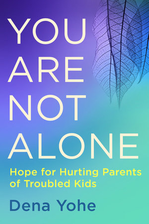 You Are Not Alone by Dena Yohe