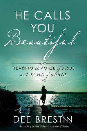 He Calls You Beautiful by Dee Brestin
