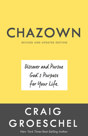 Chazown, Revised and Updated Edition by Craig Groeschel