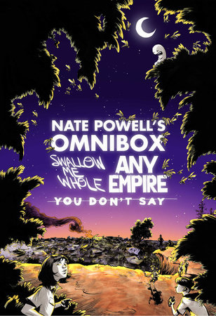 Nate Powell's Omnibox: Featuring Swallow Me Whole, Any Empire, & You Don't Say by Nate Powell