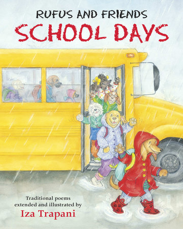 Rufus and Friends: School Days by Iza Trapani