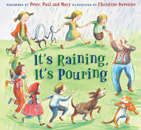 It's Raining, It's Pouring by Peter, Paul, and Mary