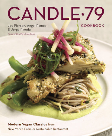 Candle 79 Cookbook by Joy Pierson, Angel Ramos and Jorge Pineda