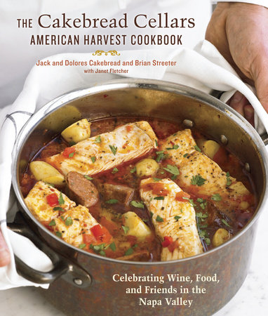 The Cakebread Cellars American Harvest Cookbook by Dolores Cakebread and Jack Cakebread
