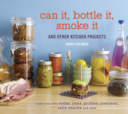 Can It, Bottle It, Smoke It by Karen Solomon