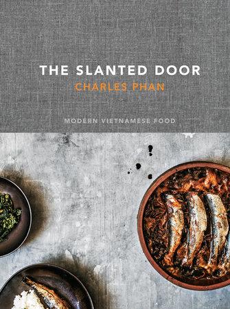 The Slanted Door by Charles Phan