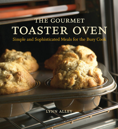 The Gourmet Toaster Oven by Lynn Alley