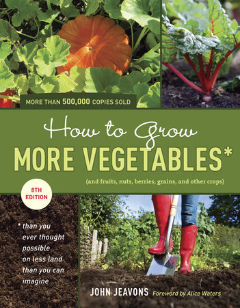 How to Grow More Vegetables, Eighth Edition by John Jeavons
