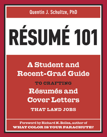 Resume 101 by Quentin J. Schultze