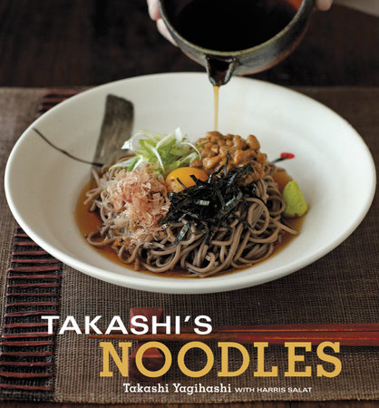 Takashi's Noodles by Takashi Yagihashi and Harris Salat