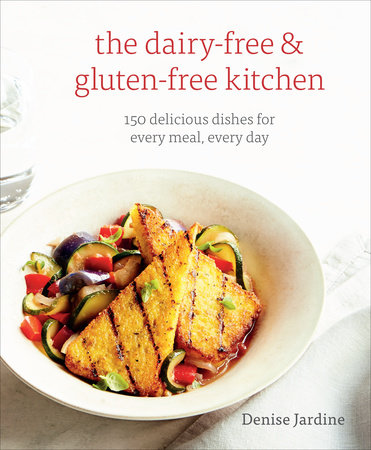 The Dairy-Free & Gluten-Free Kitchen by Denise Jardine